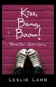 Kiss, Bang, Boom! Book One: Zella's Story